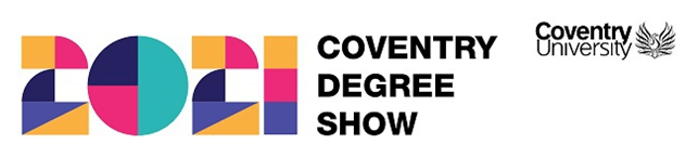 2021 Coventry Degree Show Banner