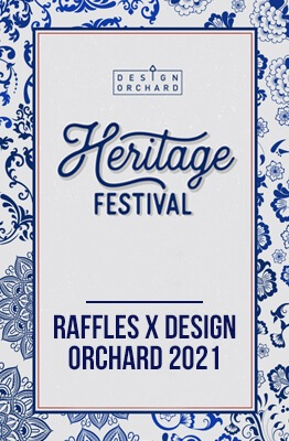 Heritage Festival 2021 Design Orchard Raffles Collaboration Featured Image